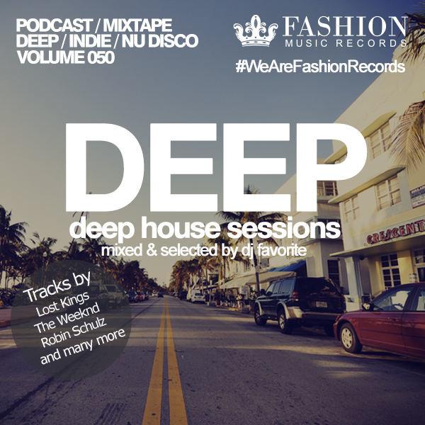 Dj favorite deep house sessions 050 fashion music for Deep house 2000