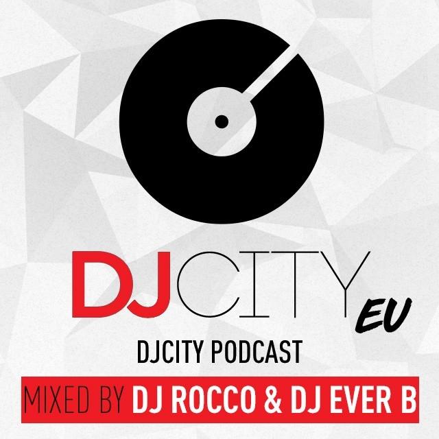 DJ ROCCO ft DJ EVER B - DJcityPodcast – DJ ROCCO & DJ EVER B