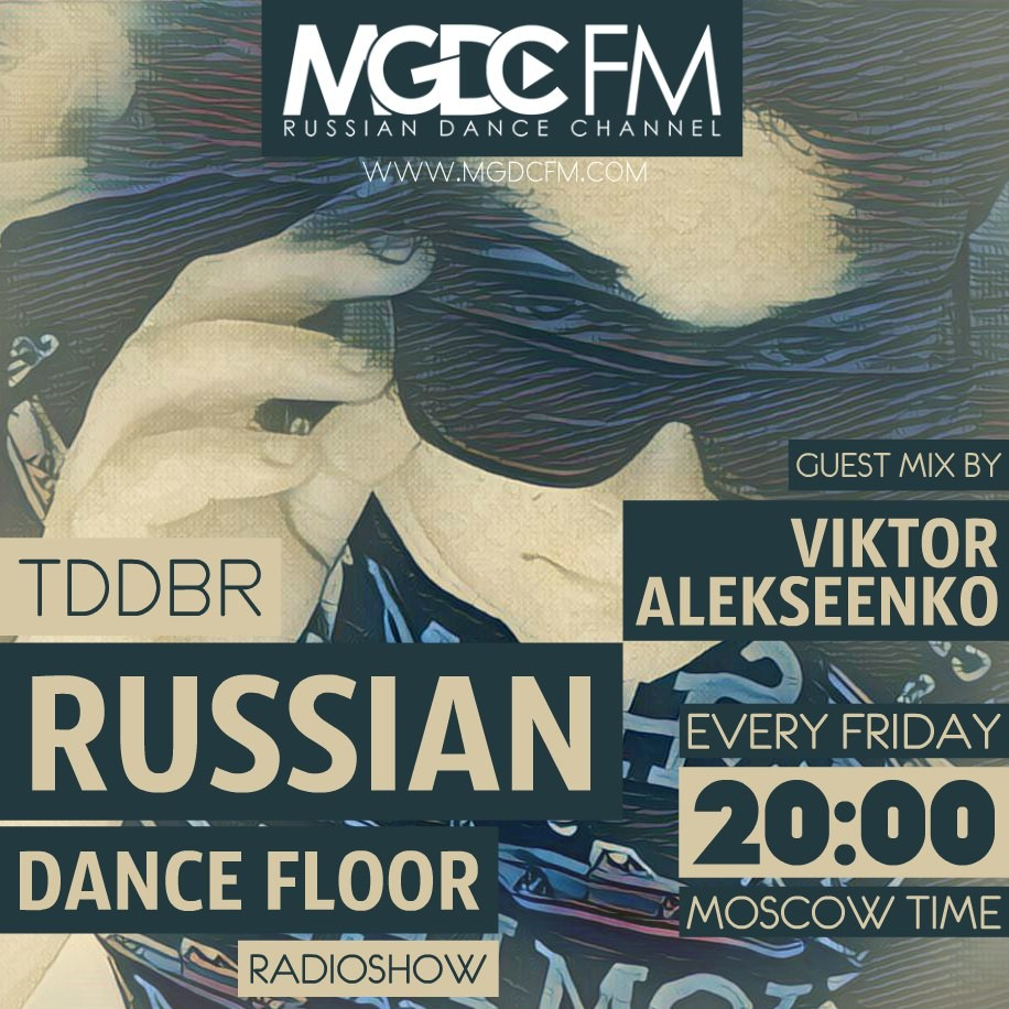 Russian dance floor 017 special guest mix by viktor for 1234 get on the dance floor dj mix