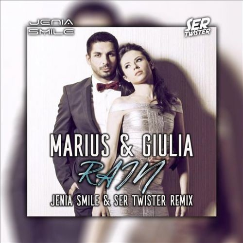 Marius feat. Giulia - Rain (Jenia Smile & Ser Twister Remix)