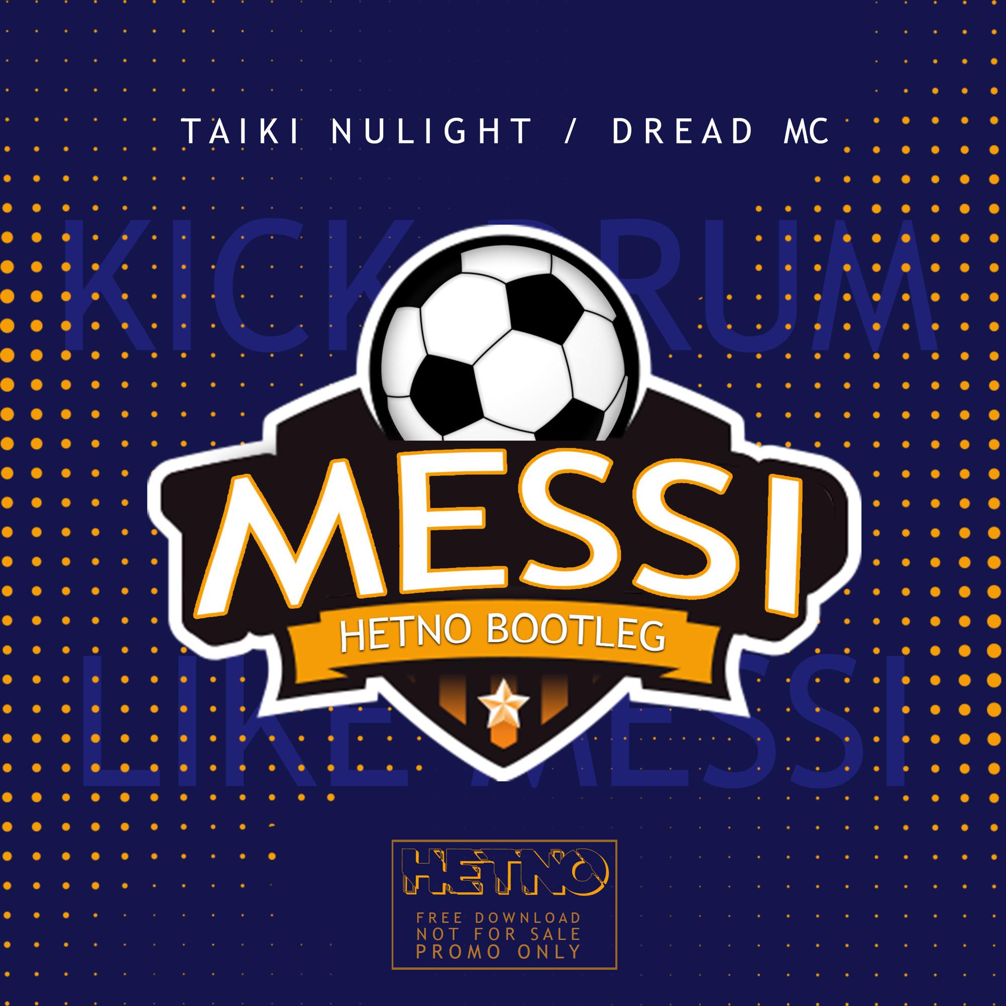 TAIKI NULIGHT & DREAD MC - MESSI (HETNO RADIO BOOTLEG)