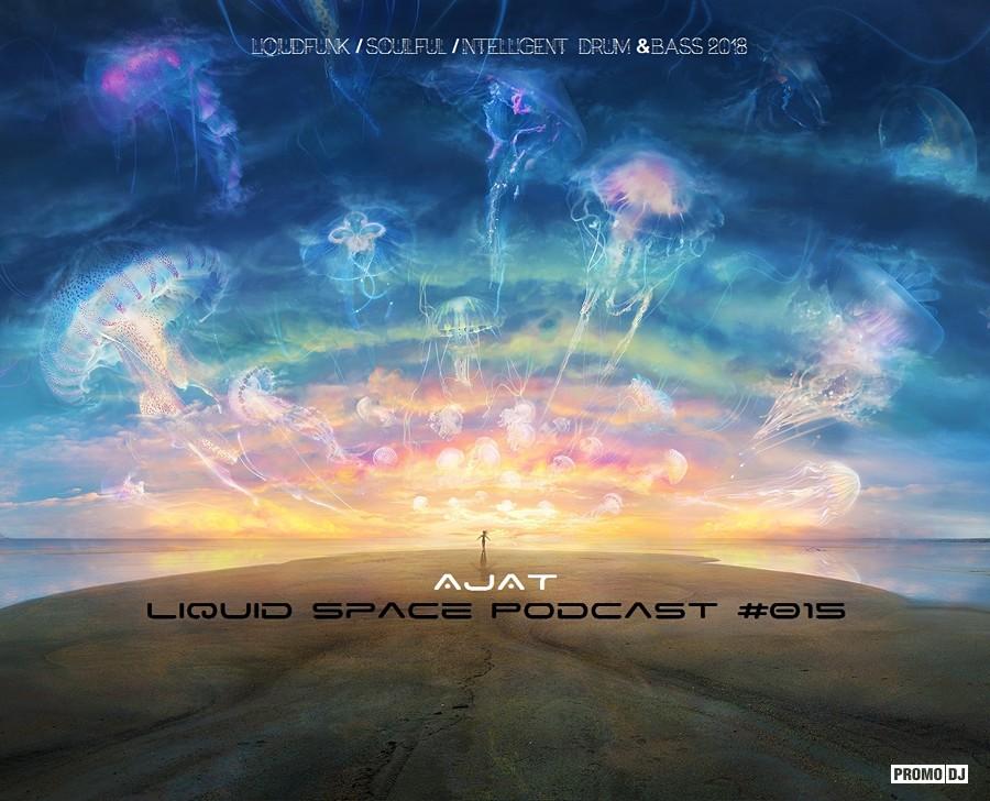 AJAT - Liquid Space Podcast #015 – AJAT