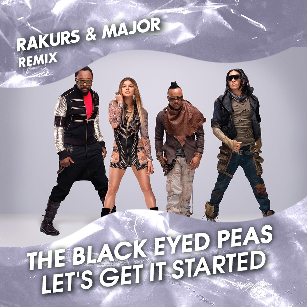 The Black Eyed Peas - Let's Get It Started (Rakurs & Major Radio Remix)