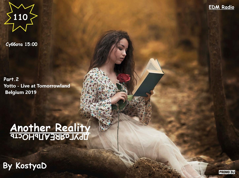KostyaD - Another Reality #110 Part 2 [Yotto - Live at Tomorrowland