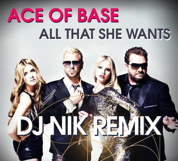 Ace of base all that she wants dj nik remix dj nik for 80 s house music songs