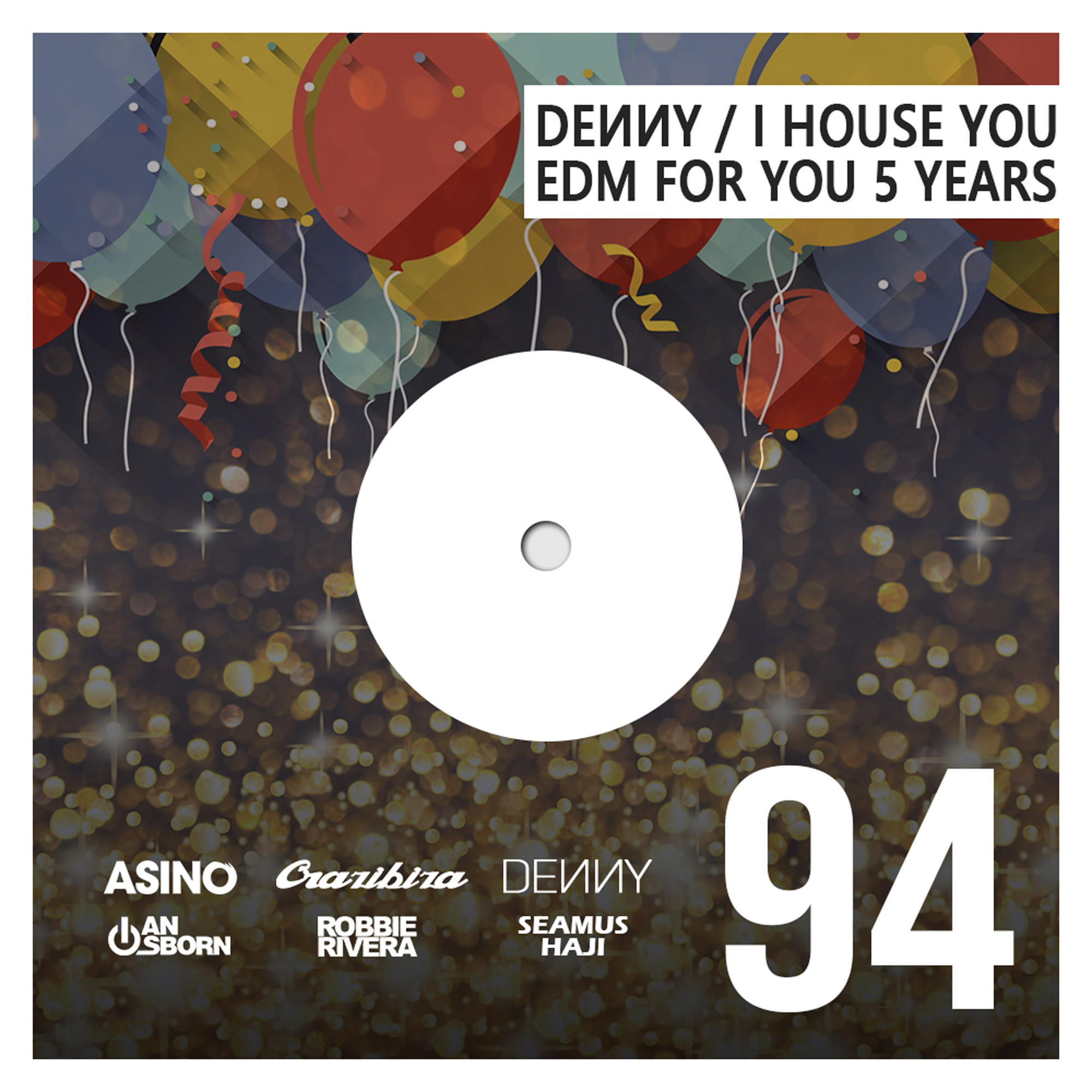 Denny - I House You 94 - 5 Years of EDM FOR YOU #94