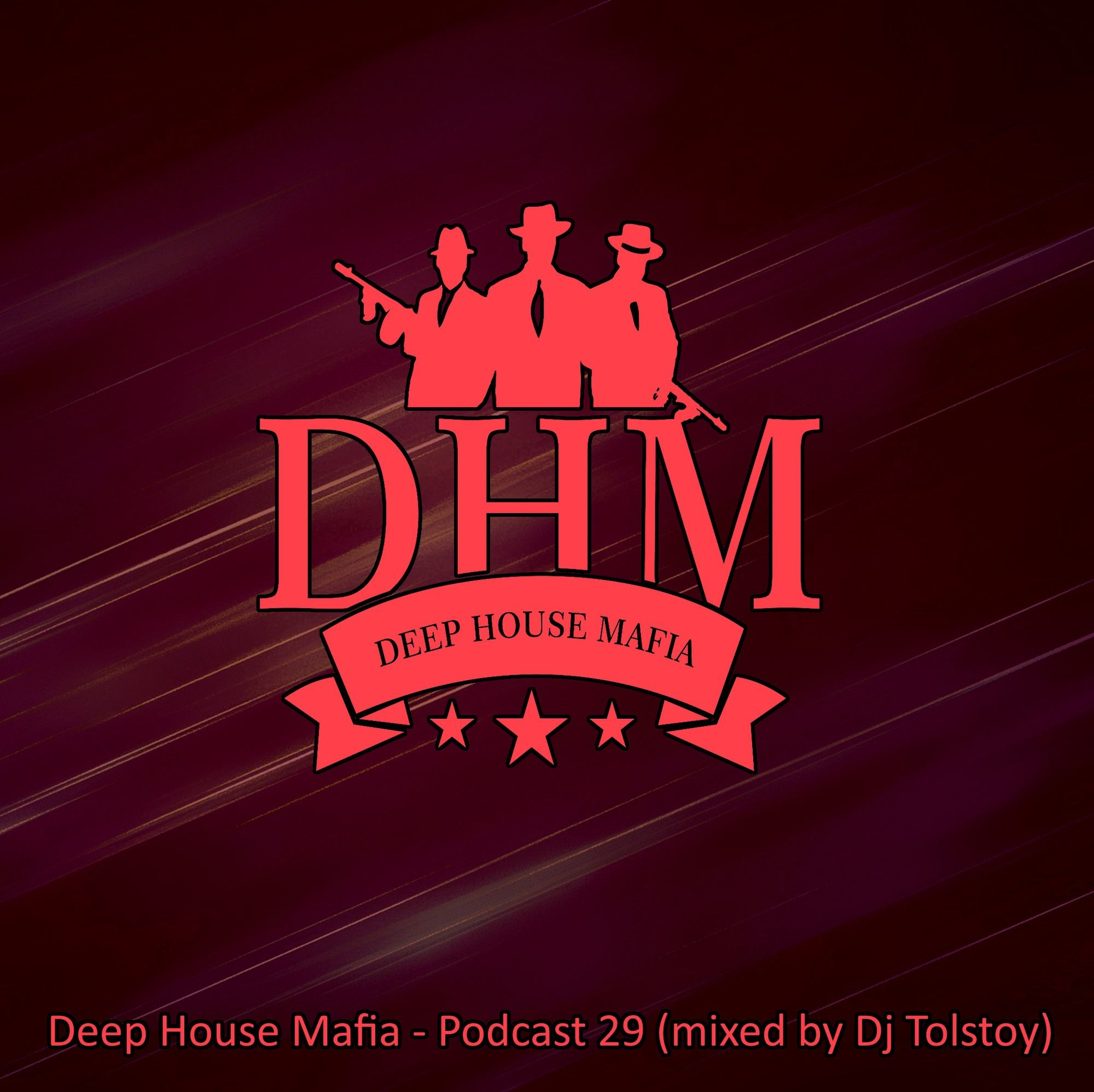 Deep house mafia podcast 29 mixed by dj tolstoy for House music podcast