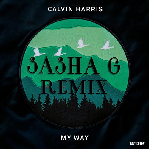 Calvin Harris My Way Sashag Remix Sashag