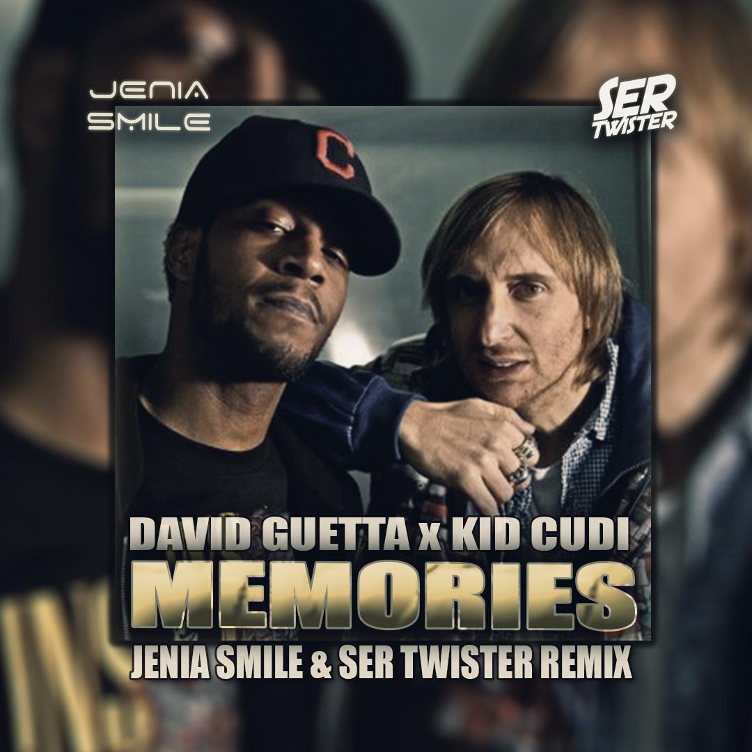 David Guetta feat. Kid Cudi - Memories (Jenia Smile & Ser Twister Remix)