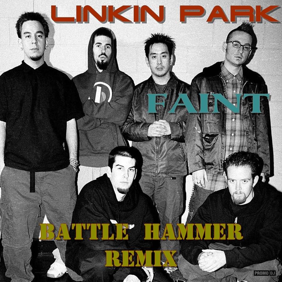 Linkin Park - Faint (Battle Hammer Remix) – Lexan D aka Battle Hammer