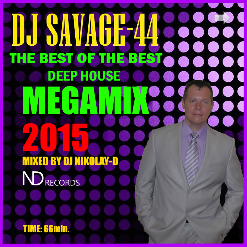 The best of the best deep house savage 44 megamix 2015 for New deep house music 2015