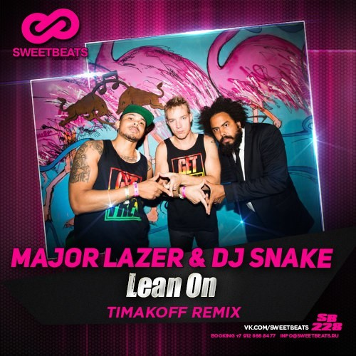 Major Lazer & DJ Snake - Lean On (Timakoff Remix) (Extended Edit)