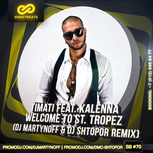 timati feat kalenna welcome to st tropez dj martynoff. Black Bedroom Furniture Sets. Home Design Ideas