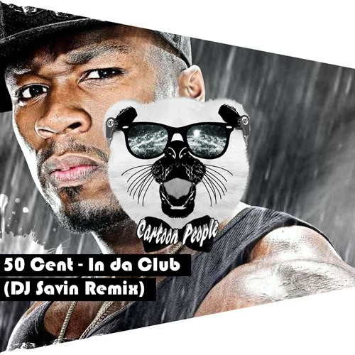 50 Cent - In Da Club (DJ Savin Remix) (Radio Version) – DJ ...