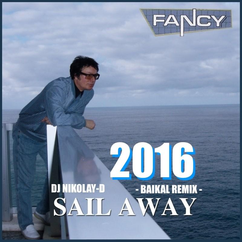 Sail Mp3 Free Download: Sail Away(DJ NIKOLAY-D BAIKAL Remix 2016)