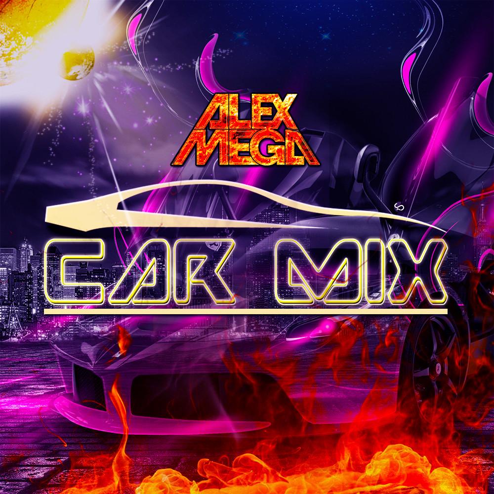 DJ Alex Mega - Car Mix - 2021