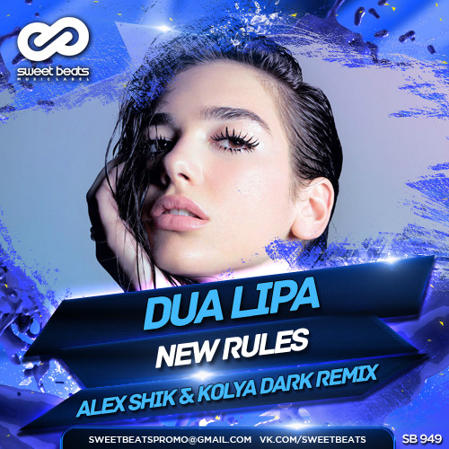 New Rules Dua Lipa: New Rules (Alex Shik & Kolya Dark Radio Edit