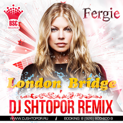 Fergie - London Bridge (DJ SHTOPOR Remix. WAV) – DJ SHTOPOR Fergie Remix