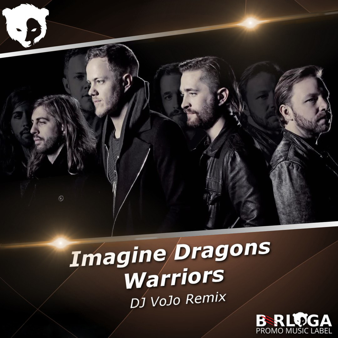 Warriors Imagine Dragons Captain America: Warriors (DJ VoJo Remix) (Radio Edit