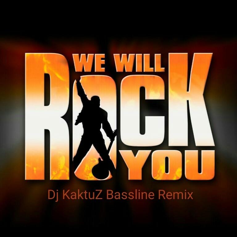 Queen - We Will Rock You (KaktuZ Bassline Remix) – DJ KaktuZ