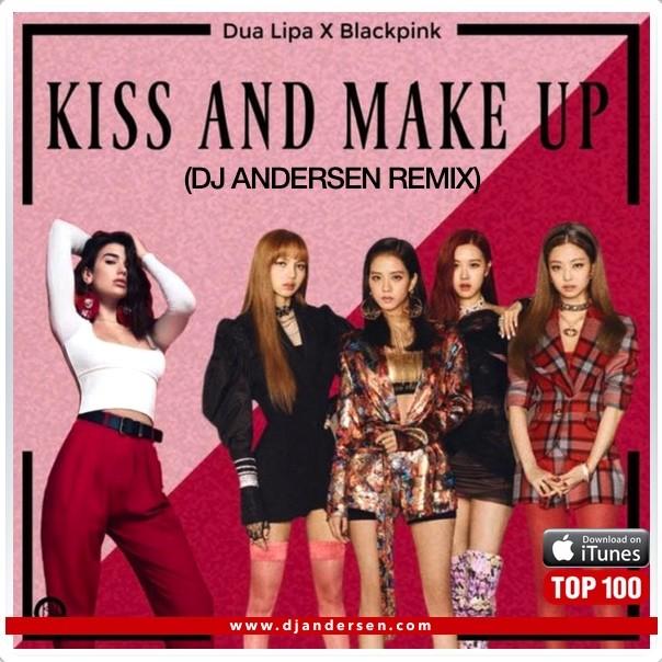Dua Lipa & BlackPink - Kiss And Make Up (Dj Andersen Remix