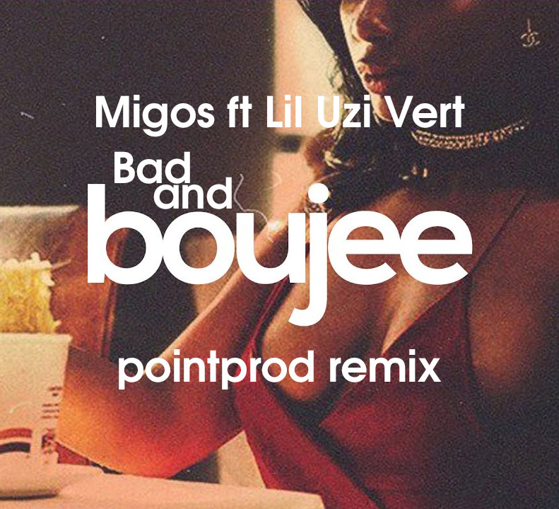 Migos - Bad and Boujee ft Lil Uzi Vert (pointprod  remix) – Dyeza