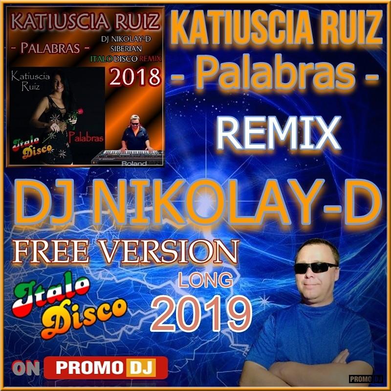 KATIUSCIA RUIZ - Palabras(DJ NIKOLAY-D ITALO DISCO REMIX