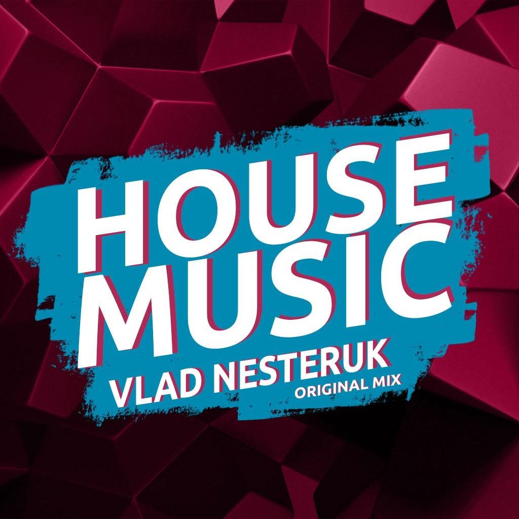 Vlad nesteruk house music original mix vlad nesteruk for 93 house music
