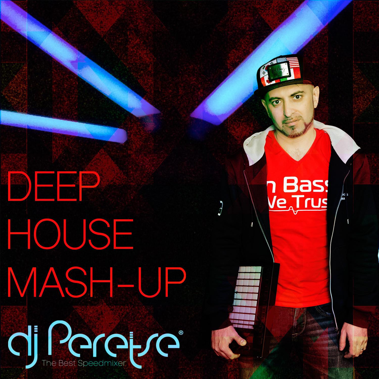 Dj peretse deep house mash up mix dj peretse for Deep house 2000