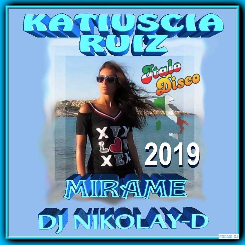 KATIUSCIA RUIZ & DJ NIKOLAY-D - Mirame(Italo Disco 2019