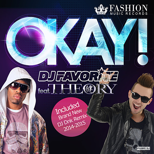 DJ FAVORITE feat. THEORY - OKAY! 2k14 (DJ DNK OFFICIAL REMIX) / OUT 20/10/2014