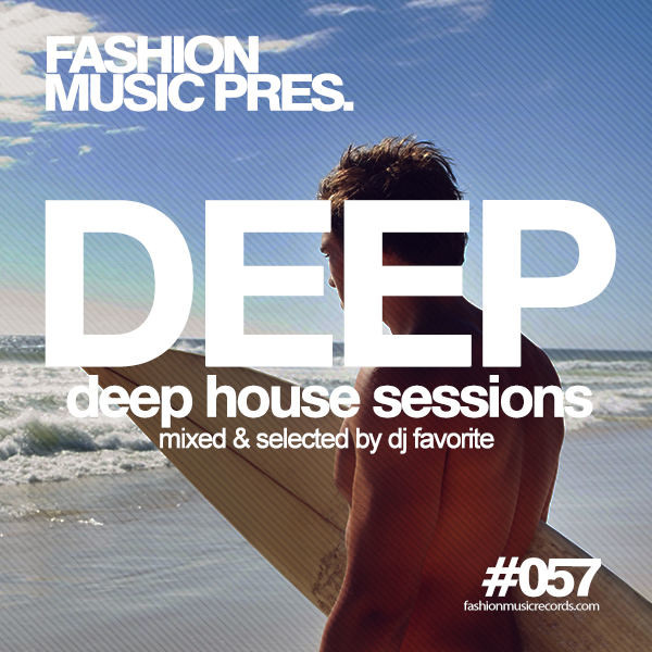Dj favorite deep house sessions 057 fashion music for Deep house 2000