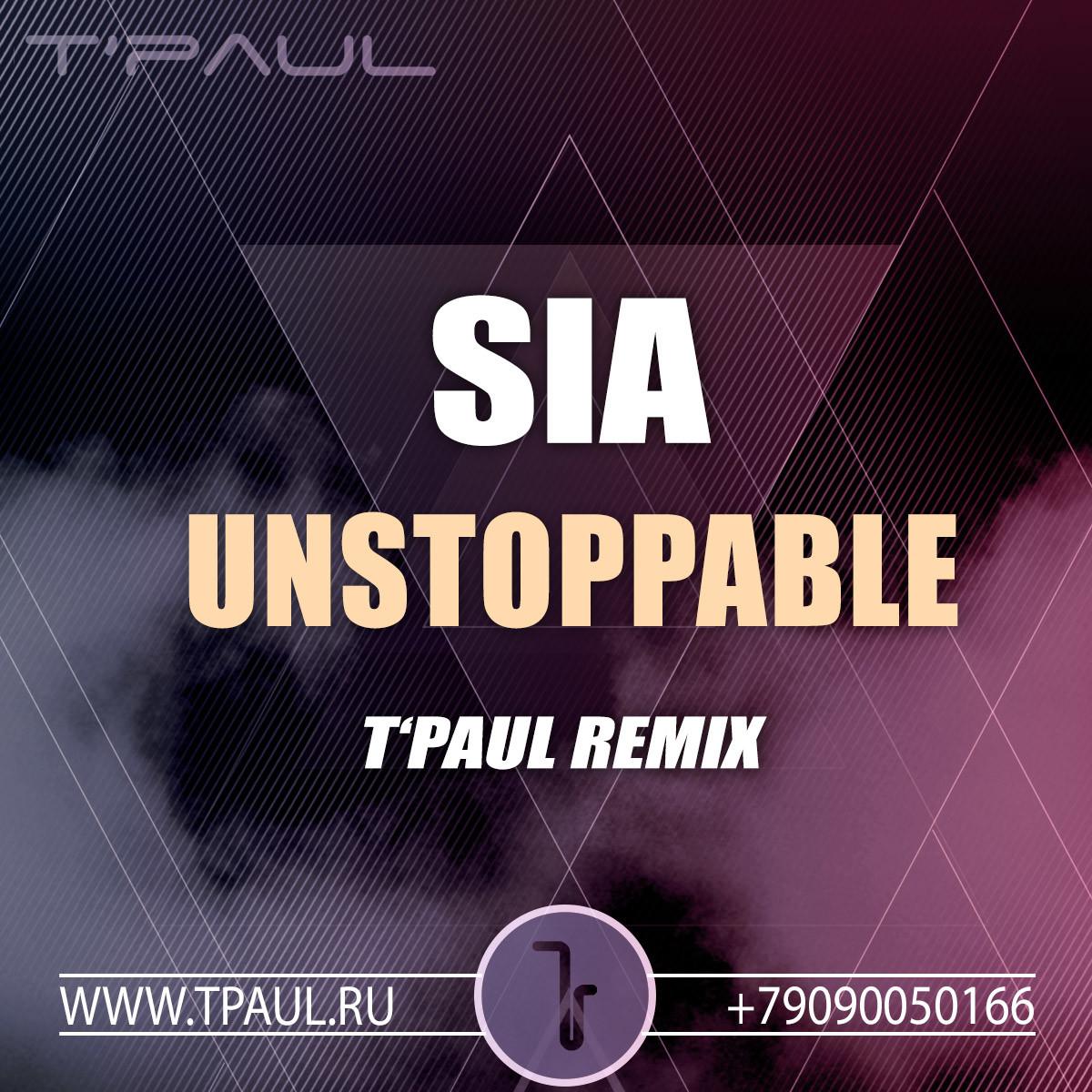Sia - Unstoppable (TPaul Radio Remix) – TPaul