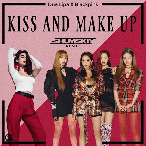 Kiss And Make Up: Kiss And Make Up (SHUMSKIY Remix