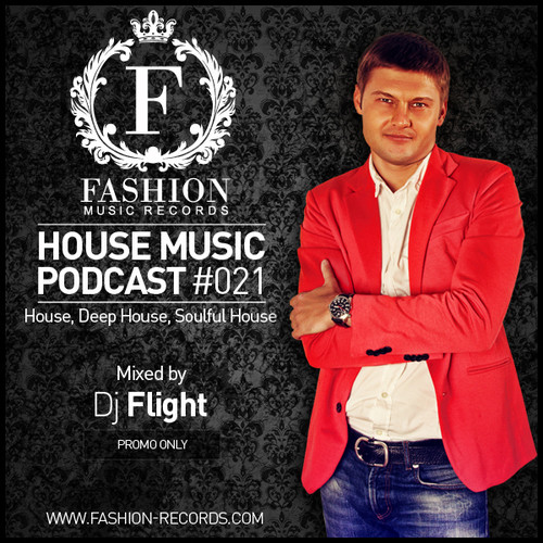 Fashion music records pres dj flight house music for House music podcast