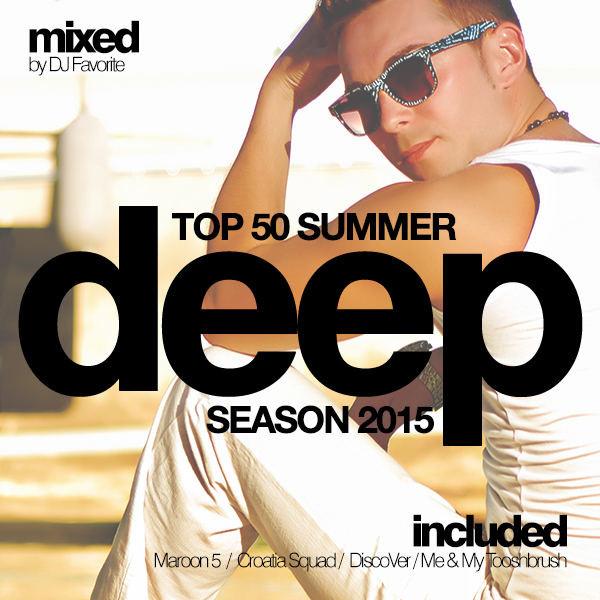 Dj favorite deep house top 50 summer 2015 mix dj for Deep house 2000